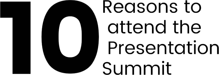 Ten Reasons to Attend the Presentation Summit